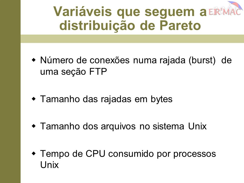 Variáveis que seguem a distribuição de Pareto