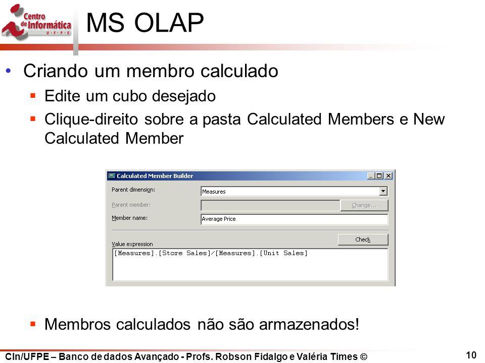 MS OLAP Criando um membro calculado Edite um cubo desejado