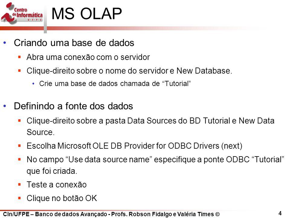 MS OLAP Criando uma base de dados Definindo a fonte dos dados