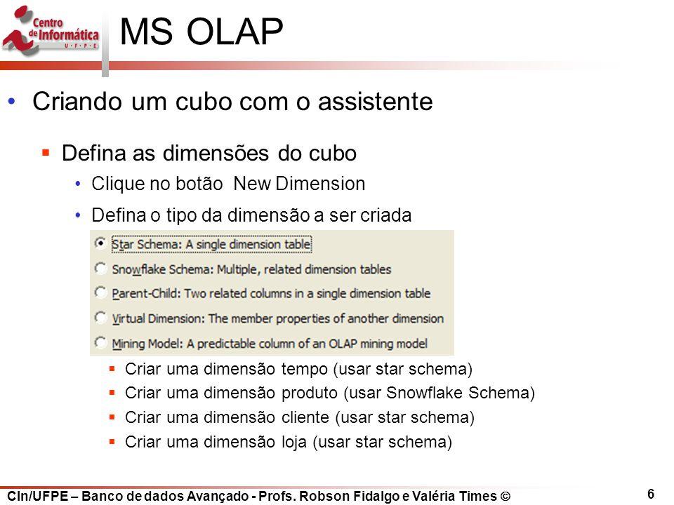 MS OLAP Criando um cubo com o assistente Defina as dimensões do cubo