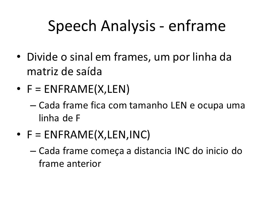 Speech Analysis - enframe