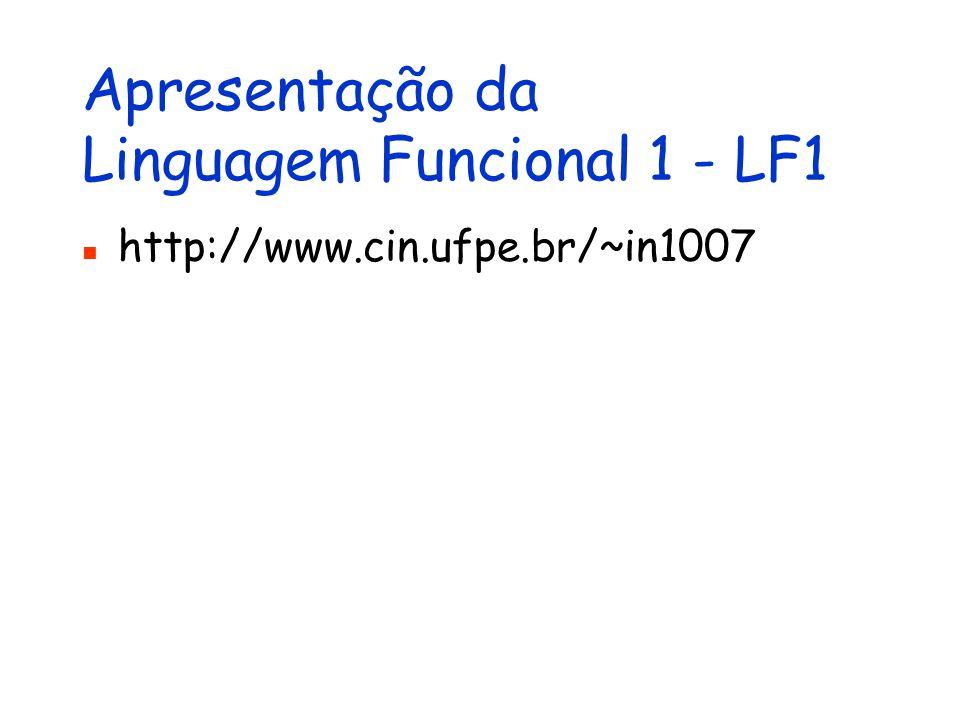 Apresentação da Linguagem Funcional 1 - LF1