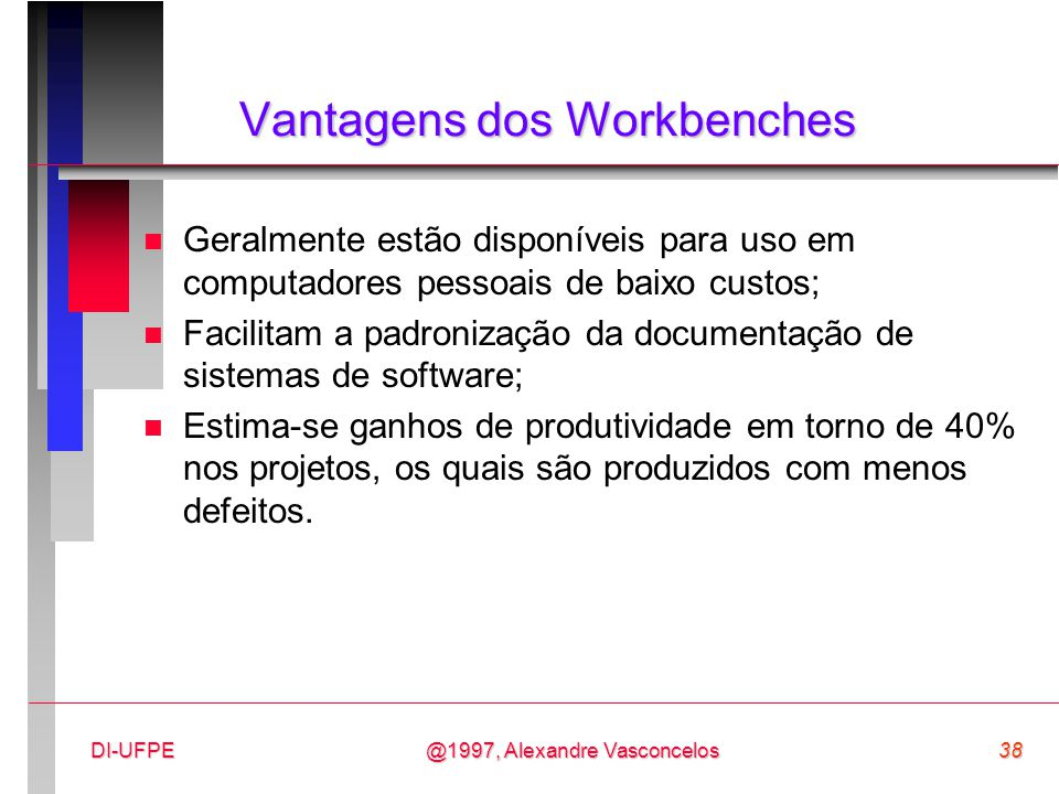 Vantagens dos Workbenches