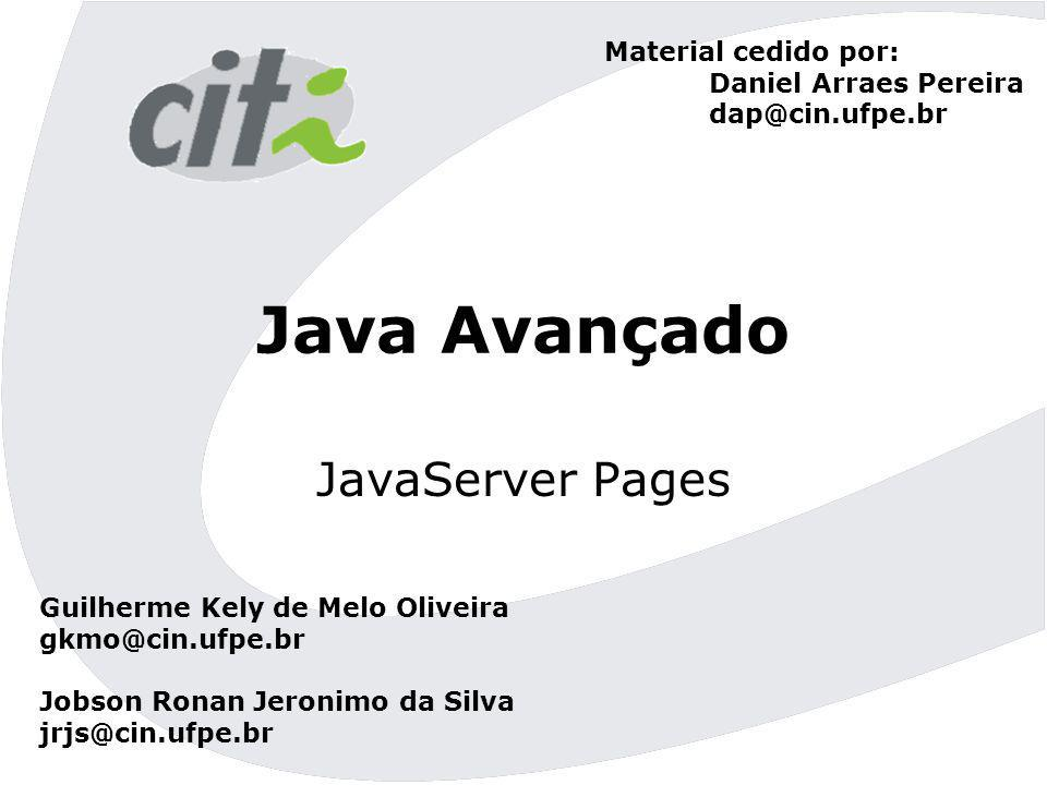 Java Avançado JavaServer Pages Material cedido por: