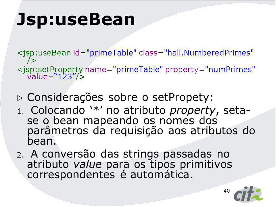 Jsp:useBean Considerações sobre o setPropety: