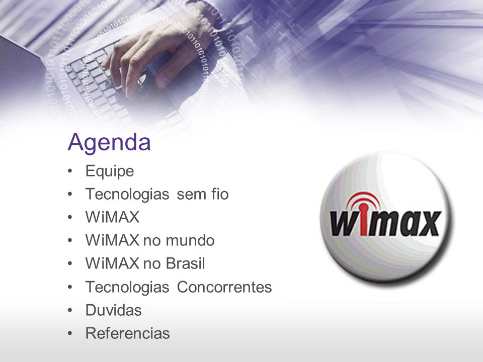 Agenda Equipe Tecnologias sem fio WiMAX WiMAX no mundo WiMAX no Brasil
