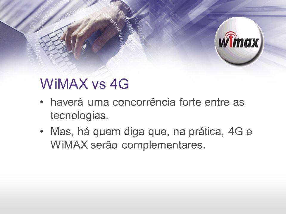 WiMAX vs 4G haverá uma concorrência forte entre as tecnologias.