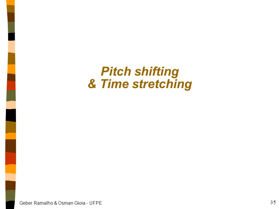 Pitch shifting & Time stretching