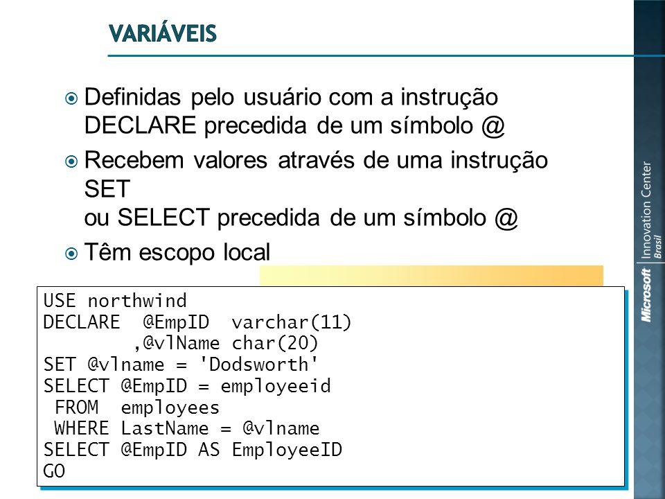 Variáveis Definidas pelo usuário com a instrução DECLARE precedida de um símbolo @