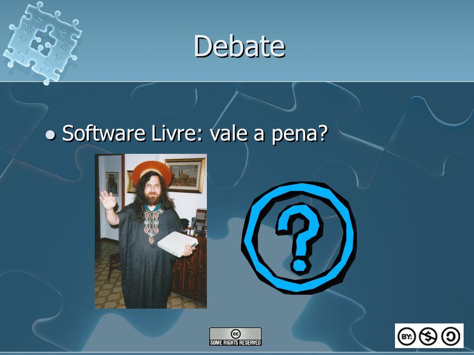 Debate Software Livre: vale a pena