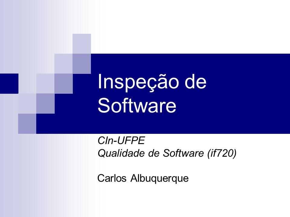 CIn-UFPE Qualidade de Software (if720) Carlos Albuquerque