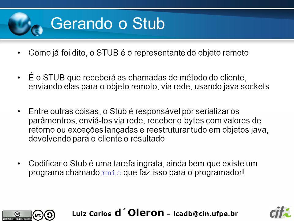 Gerando o Stub Como já foi dito, o STUB é o representante do objeto remoto.