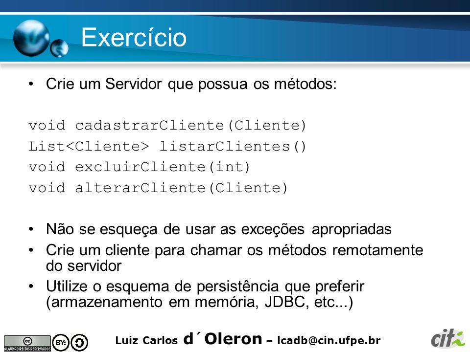 Exercício Crie um Servidor que possua os métodos: