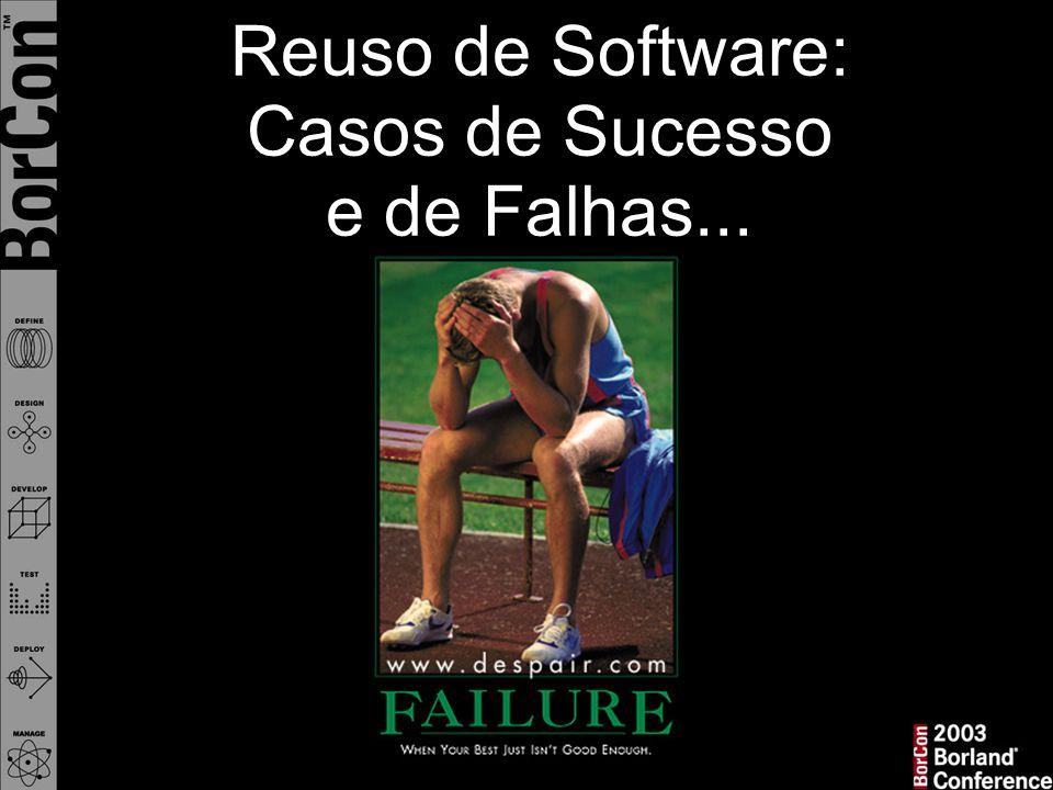 Reuso de Software: Casos de Sucesso e de Falhas...