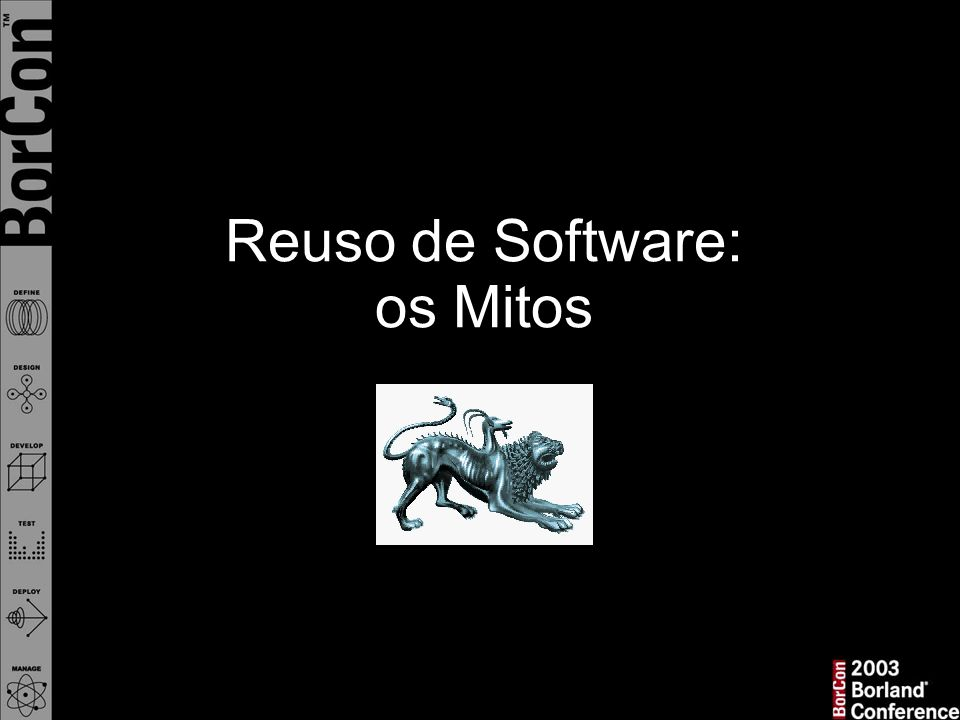 Reuso de Software: os Mitos