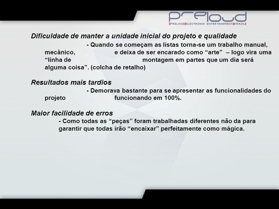 Dificuldade de manter a unidade inicial do projeto e qualidade