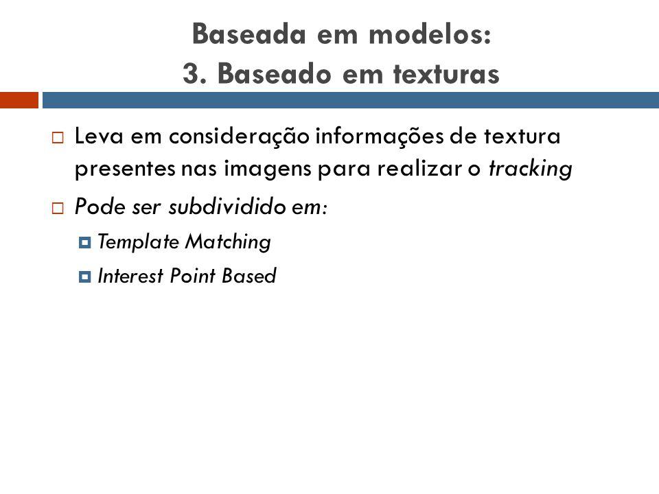 Baseada em modelos: 3. Baseado em texturas