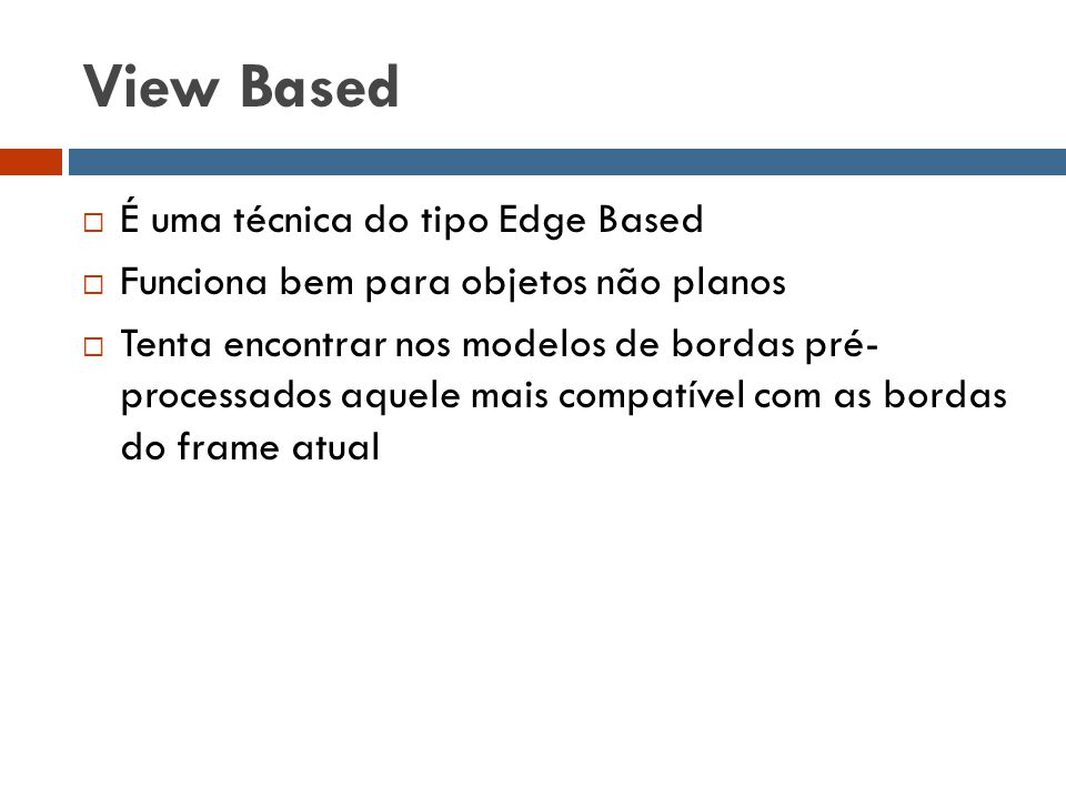 View Based É uma técnica do tipo Edge Based