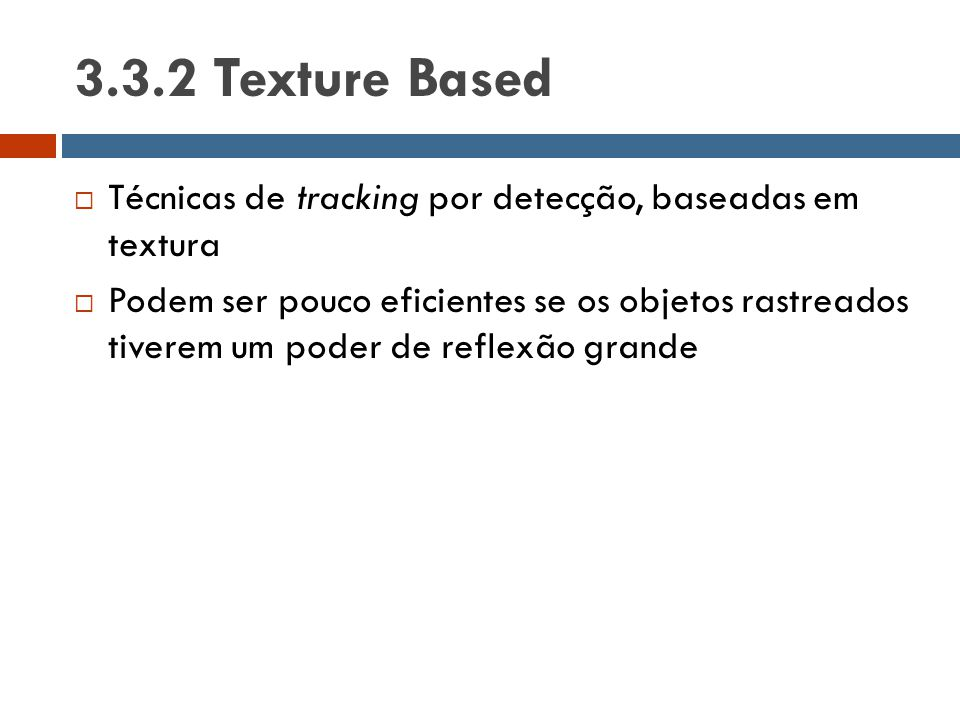 3.3.2 Texture Based Técnicas de tracking por detecção, baseadas em textura.