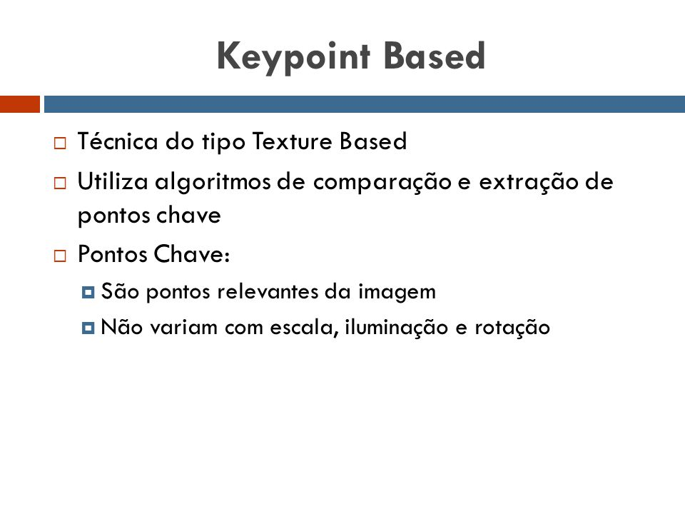 Keypoint Based Técnica do tipo Texture Based