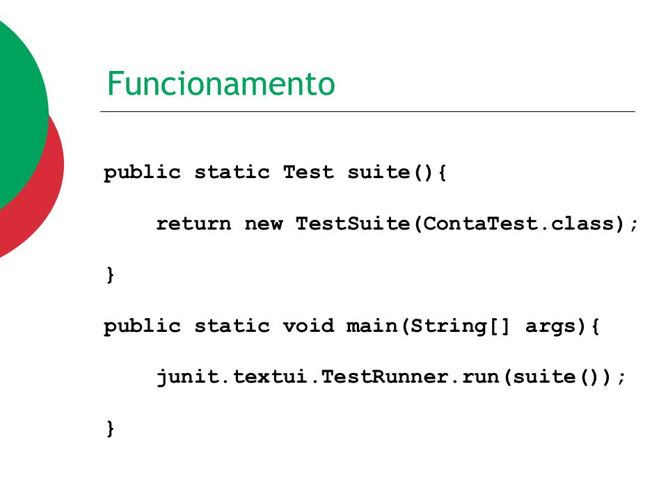 Funcionamento public static Test suite(){