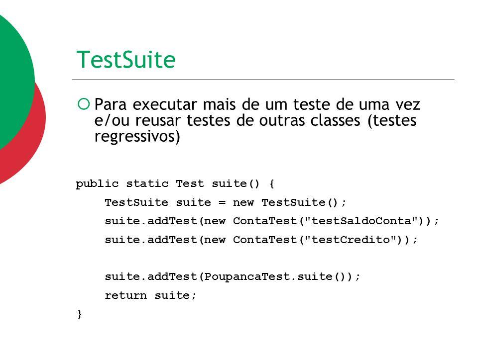 TestSuite Para executar mais de um teste de uma vez e/ou reusar testes de outras classes (testes regressivos)