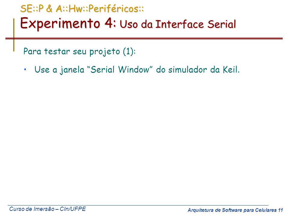 SE::P & A::Hw::Periféricos:: Experimento 4: Uso da Interface Serial