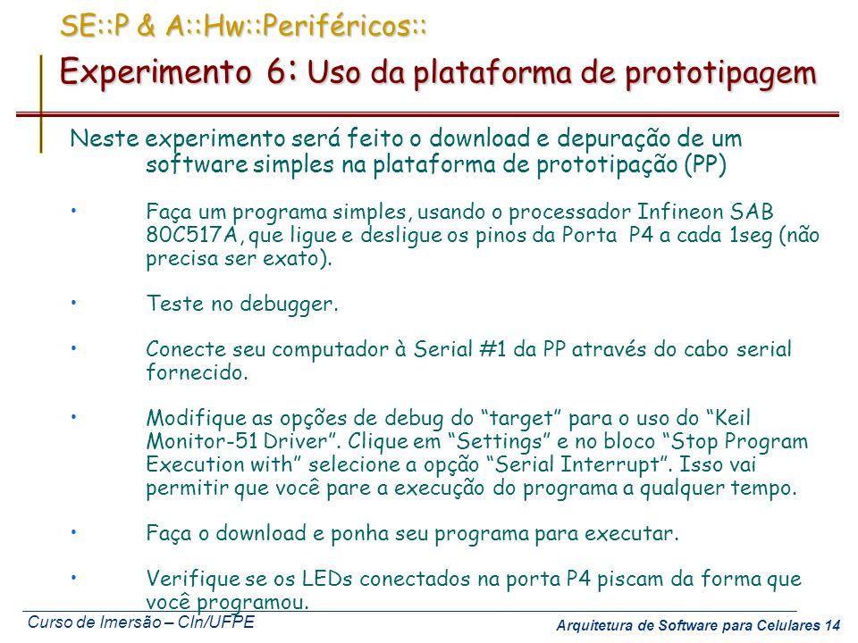 SE::P & A::Hw::Periféricos:: Experimento 6: Uso da plataforma de prototipagem