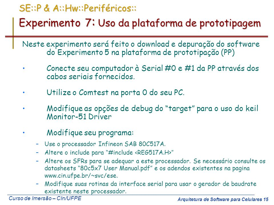 SE::P & A::Hw::Periféricos:: Experimento 7: Uso da plataforma de prototipagem