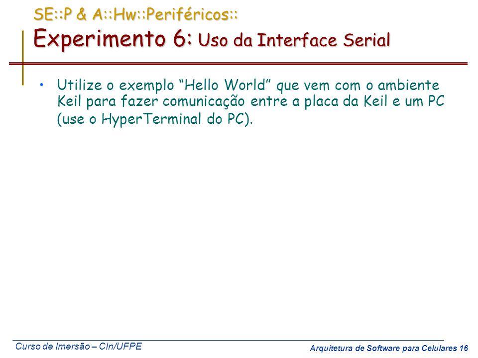 SE::P & A::Hw::Periféricos:: Experimento 6: Uso da Interface Serial