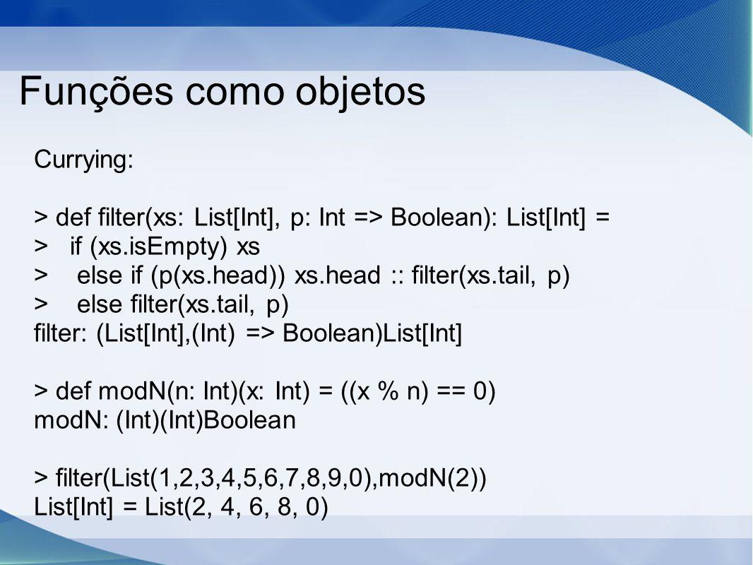 Funções como objetos Currying:
