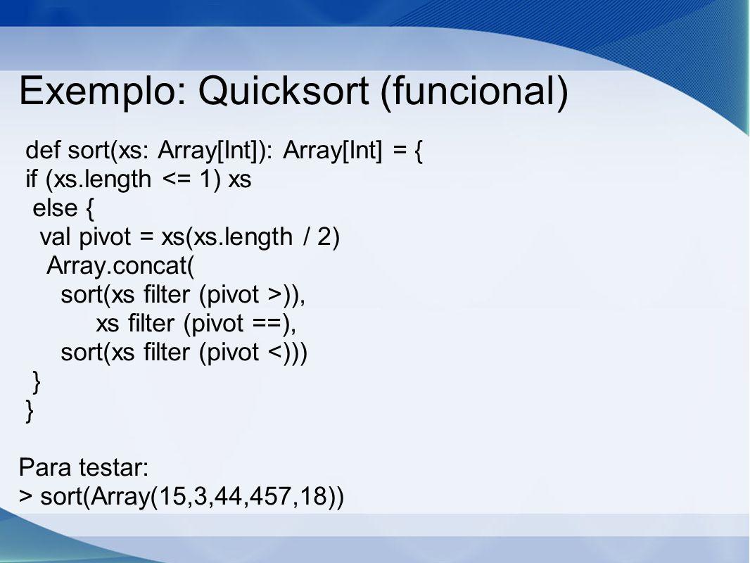 Exemplo: Quicksort (funcional)