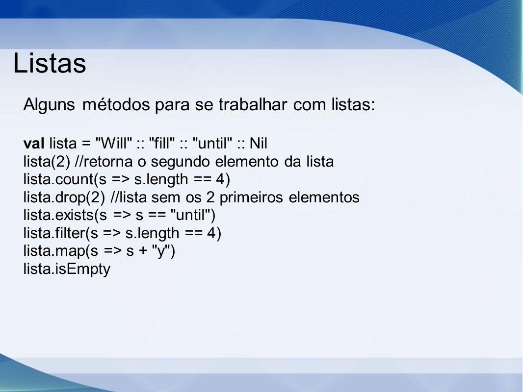 Listas Alguns métodos para se trabalhar com listas: