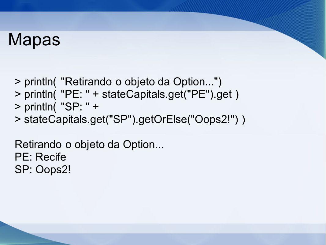 Mapas > println( Retirando o objeto da Option... )