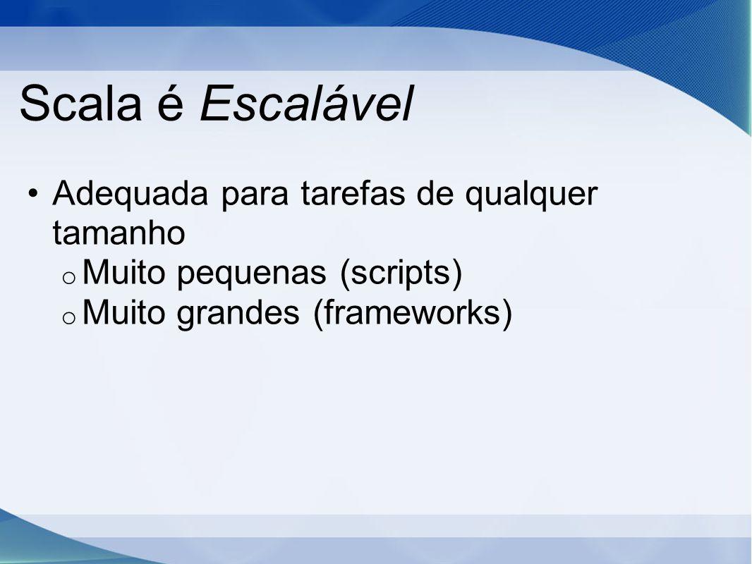 Scala é Escalável Adequada para tarefas de qualquer tamanho