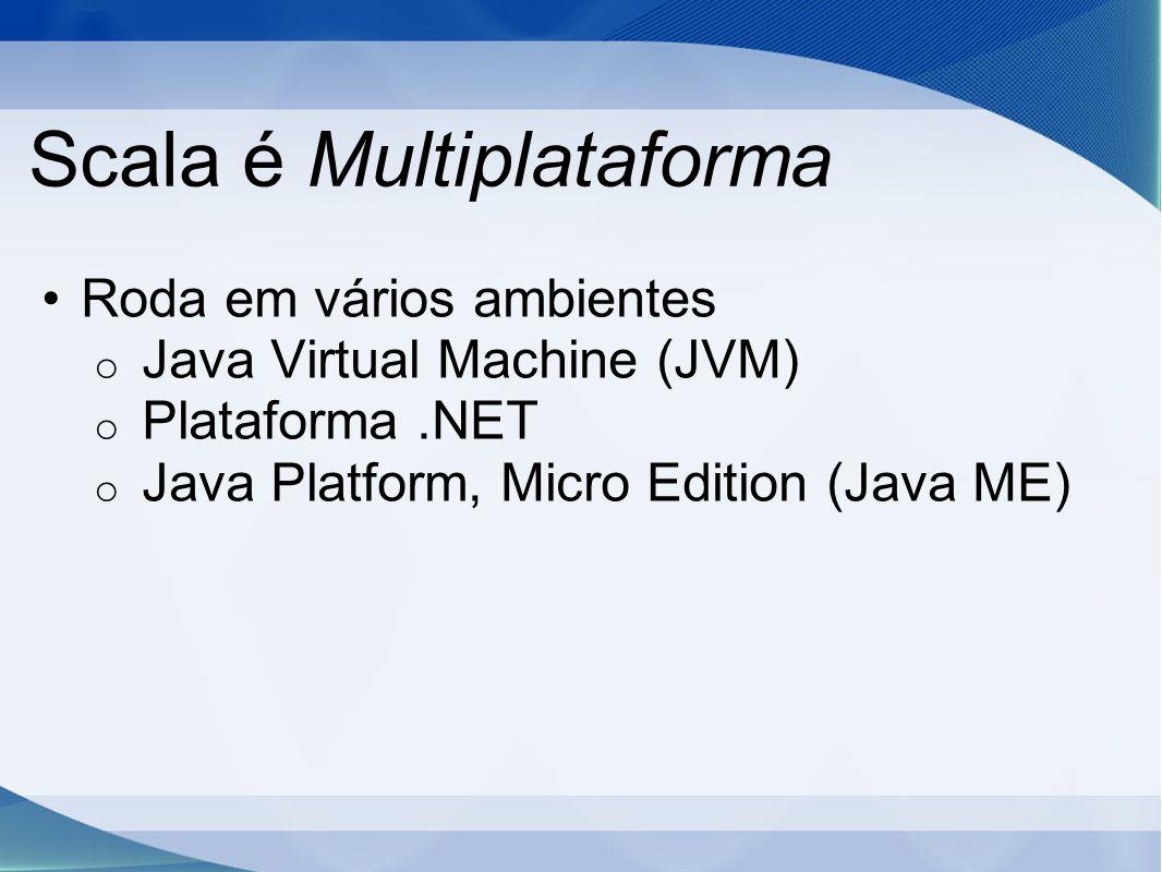 Scala é Multiplataforma