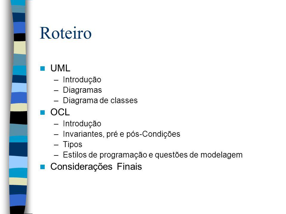 Roteiro UML OCL Considerações Finais Introdução Diagramas