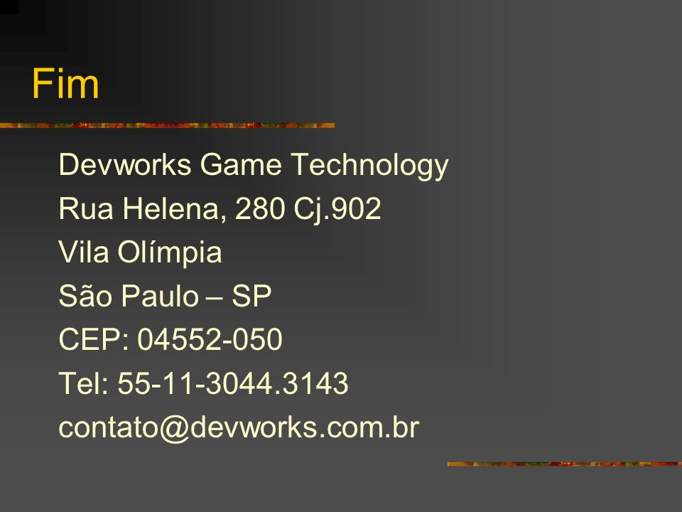 Fim Devworks Game Technology Rua Helena, 280 Cj.902 Vila Olímpia