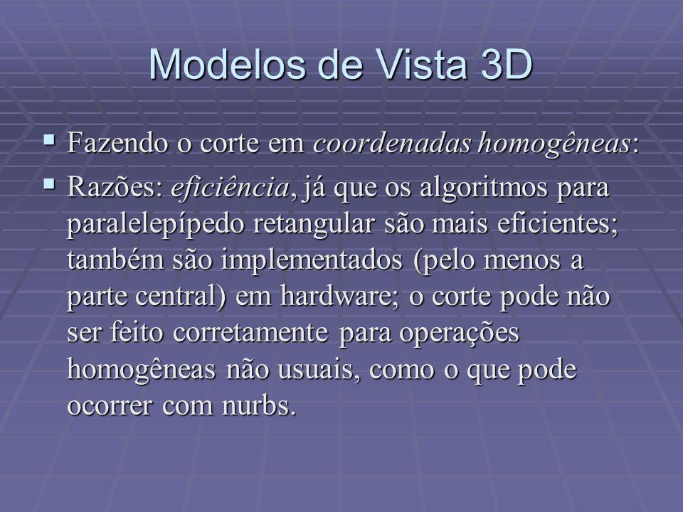 Modelos de Vista 3D Fazendo o corte em coordenadas homogêneas: