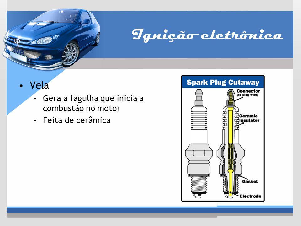 Ignição eletrônica Vela Gera a fagulha que inicia a combustão no motor