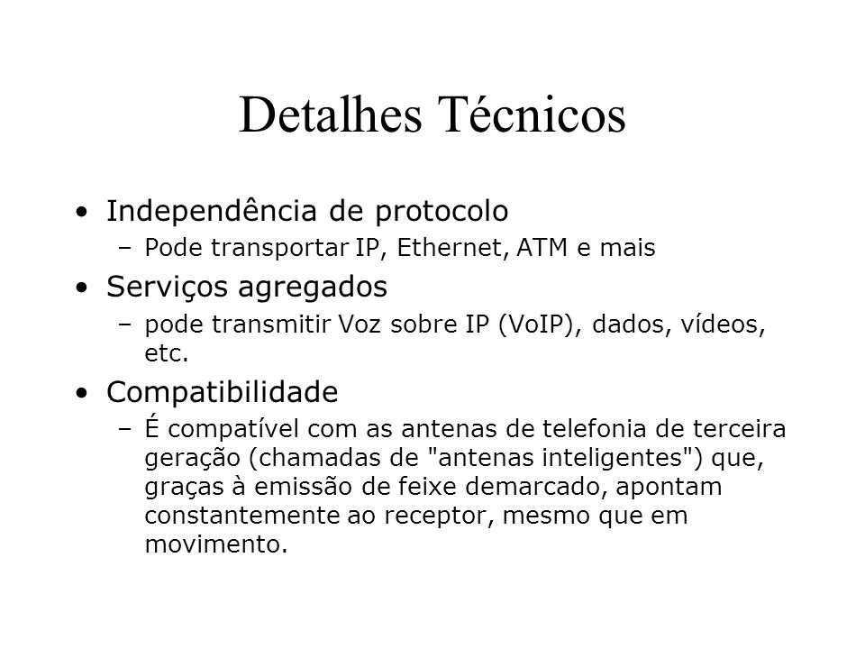 Detalhes Técnicos Independência de protocolo Serviços agregados