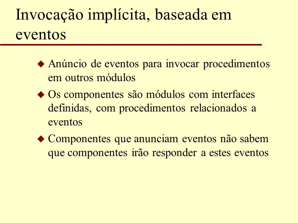 Invocação implícita, baseada em eventos