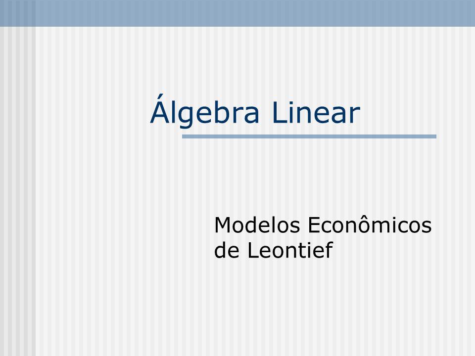 Modelos Econômicos de Leontief