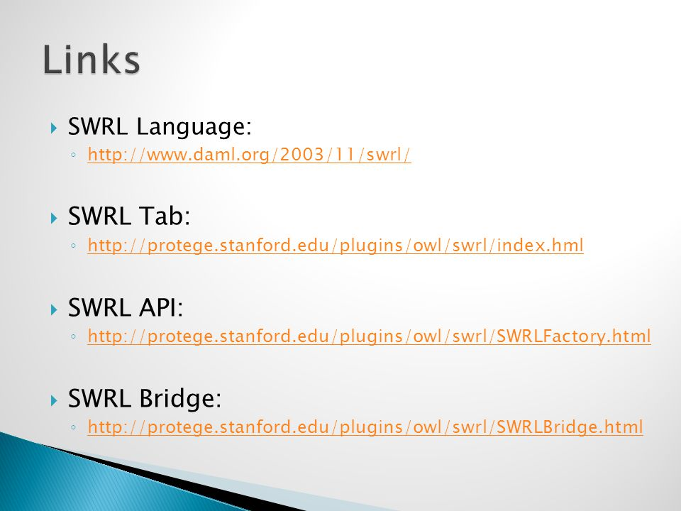 Links SWRL Tab: SWRL API: SWRL Bridge: SWRL Language: