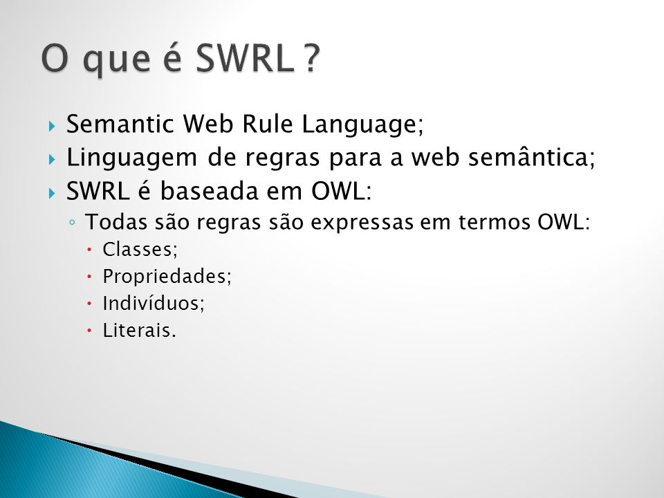O que é SWRL Semantic Web Rule Language;