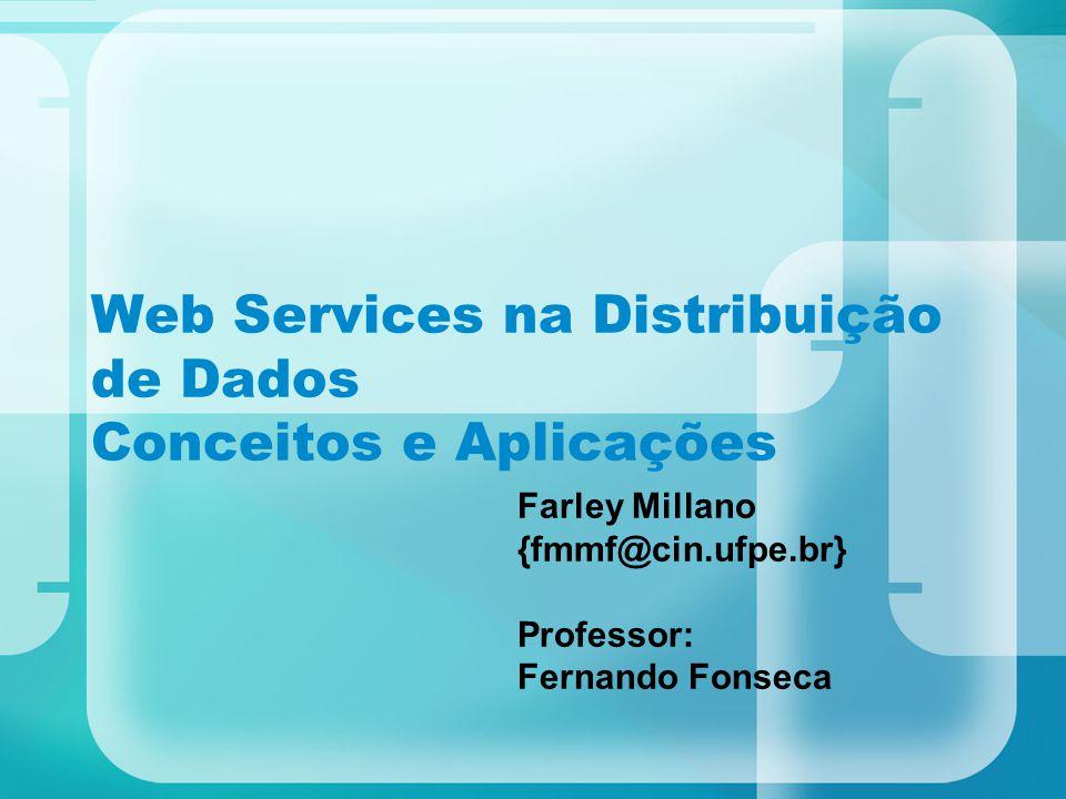 Web Services na Distribuição de Dados Conceitos e Aplicações