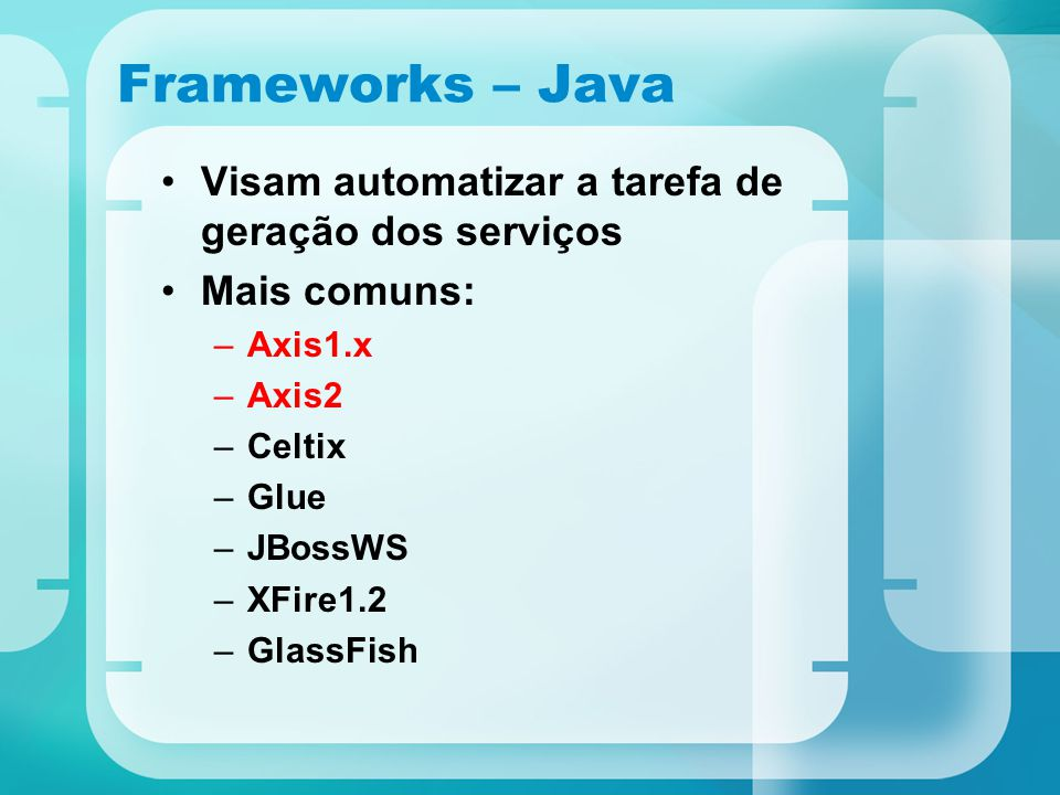 Frameworks – Java Visam automatizar a tarefa de geração dos serviços