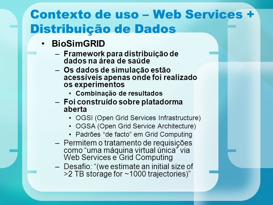 Contexto de uso – Web Services + Distribuição de Dados