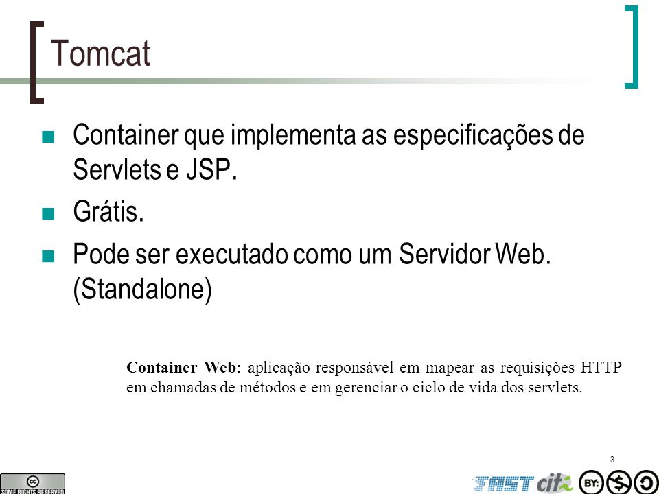Tomcat Container que implementa as especificações de Servlets e JSP.