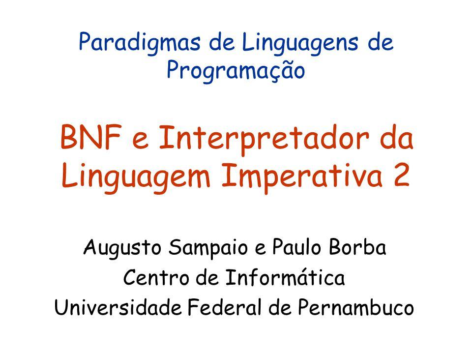 Paradigmas de Linguagens de Programação BNF e Interpretador da Linguagem Imperativa 2